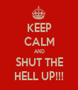 KEEP CALM AND SHUT THE HELL UP!!! - Personalised Tea Towel: Premium