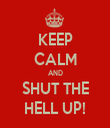 KEEP CALM AND SHUT THE HELL UP! - Personalised Tea Towel: Premium
