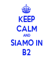KEEP CALM AND SIAMO IN B2 - Personalised Tea Towel: Premium