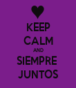 KEEP CALM AND SIEMPRE  JUNTOS - Personalised Tea Towel: Premium