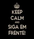 KEEP CALM AND SIGA EM FRENTE! - Personalised Tea Towel: Premium