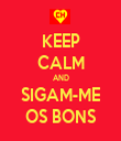 KEEP CALM AND SIGAM-ME OS BONS - Personalised Tea Towel: Premium
