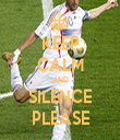 KEEP CALM AND SILENCE PLEASE - Personalised Tea Towel: Premium