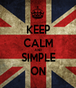 KEEP CALM AND SIMPLE ON - Personalised Tea Towel: Premium