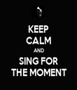 KEEP CALM AND SING FOR THE MOMENT - Personalised Tea Towel: Premium