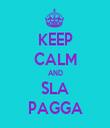 KEEP CALM AND SLA PAGGA - Personalised Tea Towel: Premium