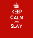 KEEP CALM AND SLAY  - Personalised Tea Towel: Premium