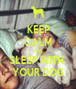 KEEP CALM AND SLEEP WITH  YOUR DOG - Personalised Tea Towel: Premium