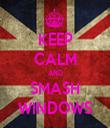 KEEP CALM AND SMASH WINDOWS - Personalised Tea Towel: Premium
