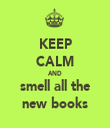 KEEP CALM AND smell all the new books - Personalised Tea Towel: Premium
