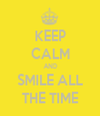 KEEP CALM AND SMILE ALL THE TIME - Personalised Tea Towel: Premium