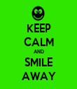 KEEP CALM AND SMILE AWAY - Personalised Tea Towel: Premium