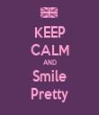 KEEP CALM AND Smile Pretty - Personalised Tea Towel: Premium