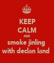 KEEP CALM AND smoke jinling  with declan land  - Personalised Tea Towel: Premium