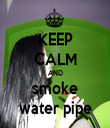 KEEP CALM AND smoke water pipe - Personalised Tea Towel: Premium