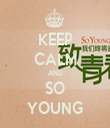 KEEP CALM AND SO YOUNG - Personalised Tea Towel: Premium