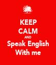 KEEP CALM AND Speak English With me - Personalised Tea Towel: Premium