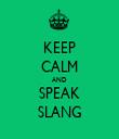 KEEP CALM AND SPEAK SLANG - Personalised Tea Towel: Premium
