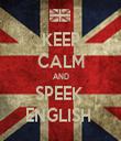 KEEP CALM AND SPEEK  ENGLISH  - Personalised Tea Towel: Premium