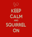 KEEP CALM AND SQUIRREL ON - Personalised Tea Towel: Premium