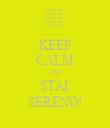 KEEP CALM AND STAI  SERENO! - Personalised Tea Towel: Premium