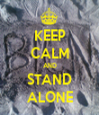 KEEP CALM AND STAND ALONE - Personalised Tea Towel: Premium