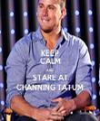 KEEP CALM AND STARE AT CHANNING TATUM - Personalised Tea Towel: Premium