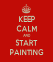 KEEP CALM AND START PAINTING - Personalised Tea Towel: Premium