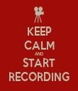 KEEP CALM AND START RECORDING - Personalised Tea Towel: Premium