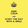 KEEP CALM AND START THE DAY WITH A SMILE - Personalised Tea Towel: Premium