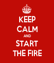 KEEP CALM AND START THE FIRE - Personalised Tea Towel: Premium
