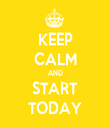 KEEP CALM AND START TODAY - Personalised Tea Towel: Premium