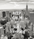 KEEP CALM AND Start Travelling - Personalised Tea Towel: Premium