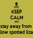 KEEP CALM AND stay away from  Yellow spotted lizards - Personalised Tea Towel: Premium
