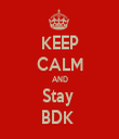 KEEP CALM AND Stay  BDK  - Personalised Tea Towel: Premium