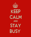 KEEP CALM AND STAY BUSY  - Personalised Tea Towel: Premium