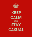 KEEP CALM AND STAY CASUAL - Personalised Tea Towel: Premium