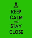 KEEP CALM AND STAY CLOSE - Personalised Tea Towel: Premium