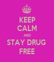 KEEP CALM AND STAY DRUG  FREE - Personalised Tea Towel: Premium