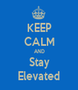 KEEP CALM AND Stay Elevated - Personalised Tea Towel: Premium