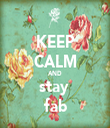 KEEP CALM AND stay  fab - Personalised Tea Towel: Premium