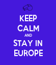 KEEP CALM AND STAY IN EUROPE - Personalised Tea Towel: Premium