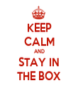 KEEP CALM AND STAY IN THE BOX - Personalised Tea Towel: Premium