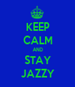KEEP CALM AND STAY JAZZY - Personalised Tea Towel: Premium