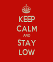 KEEP CALM AND STAY LOW - Personalised Tea Towel: Premium