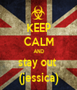 KEEP CALM AND stay out  (jessica) - Personalised Tea Towel: Premium