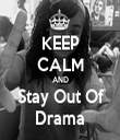 KEEP CALM AND Stay Out Of Drama - Personalised Tea Towel: Premium