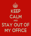 KEEP CALM AND STAY OUT OF MY OFFICE - Personalised Tea Towel: Premium