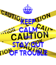 KEEP CALM AND STAY OUT OF TROUBLE - Personalised Tea Towel: Premium