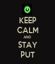 KEEP CALM AND  STAY PUT - Personalised Tea Towel: Premium